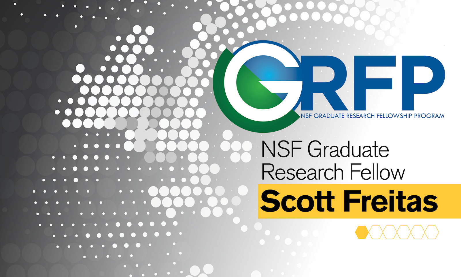 Graphic that say NSF Graduate Research Fellowship Student with the name Scott Freitas