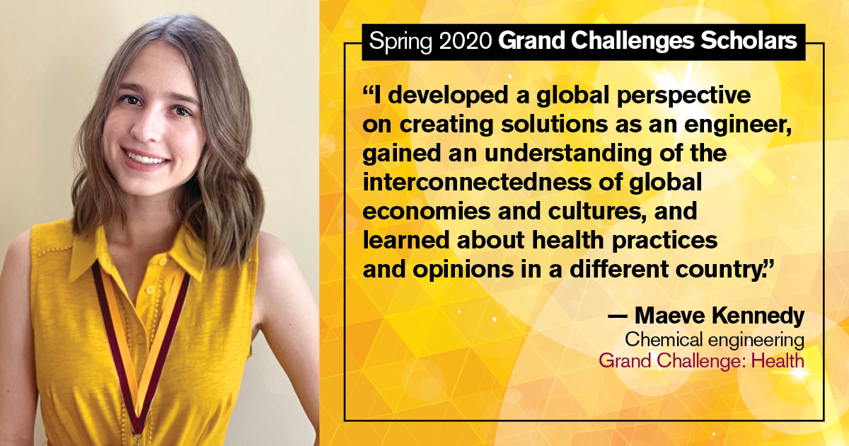 "Maeve Kennedy: ""I developed a global perspective on creating solutions as an engineer, gained an understanding of the interconnectedness of global economies and cultures, and learned about health practices and opinions in a different country."""