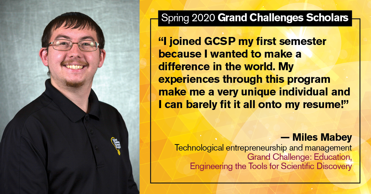 """Miles Mabey: """"I joined GCSP my first semester because I wanted to make a difference in the world. My experiences through this program make me a very unique individual and I can barely fit it all onto my resume!"""""""