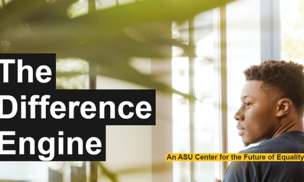 ASU launches 'The Difference Engine: An ASU Center for the Future of Equality'