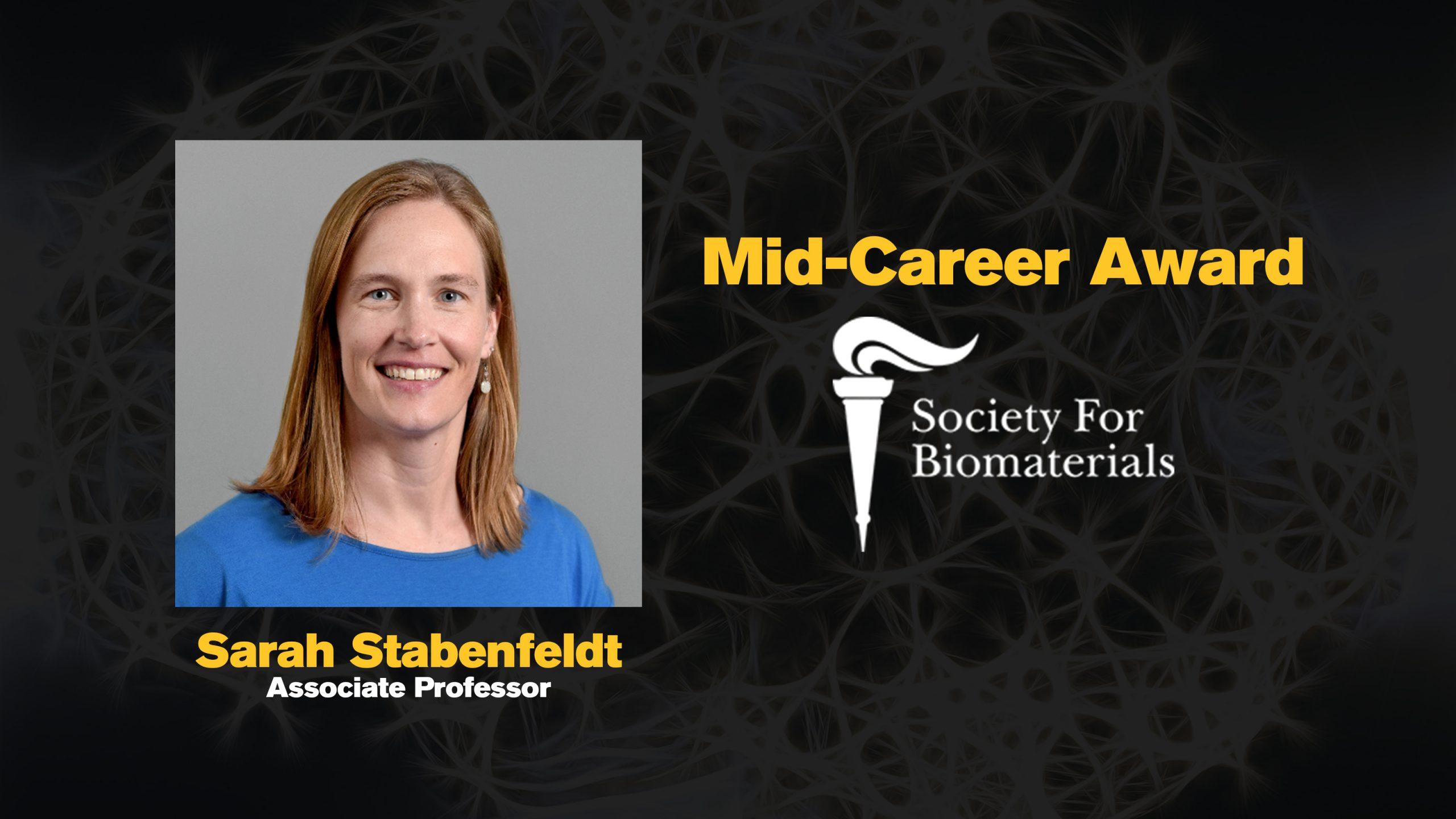 Sarah Stabenfeldt photo that says Mid-Career Award Society for Biomaterials