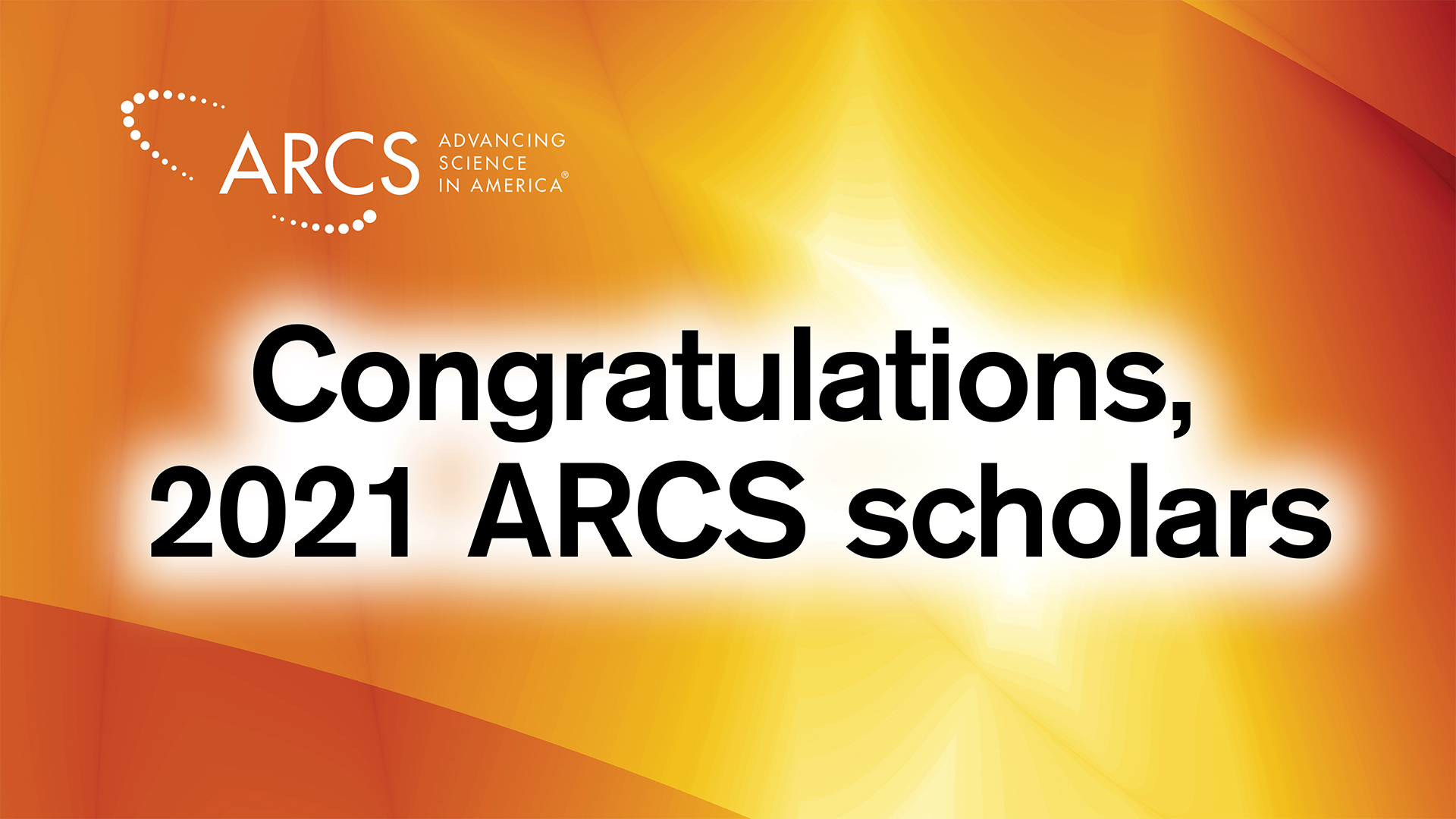 Congratulations, 2021 ARCS scholars